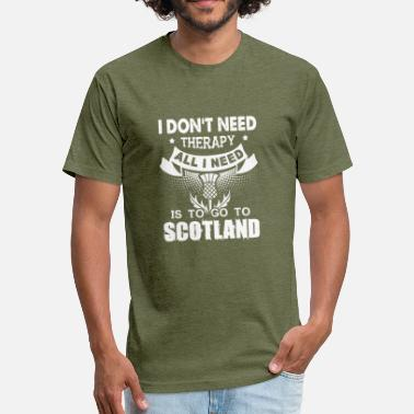 Scotland Apparel I Just Need Go To Scotland Shirt - Fitted Cotton/Poly T-Shirt by Next Level
