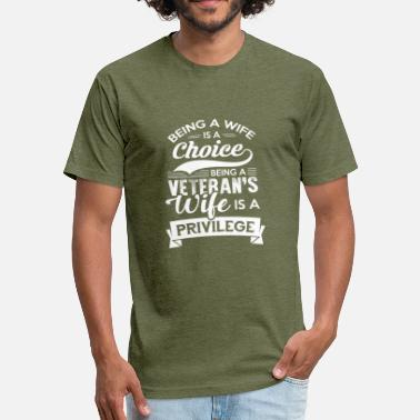Privilege Being A Veteran's Wife Is A Privilege Tshirt - Fitted Cotton/Poly T-Shirt by Next Level
