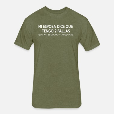 e61dba0e My Wife Says I Have 2 Faults Funny Spanish Phrases Men's Tall T ...