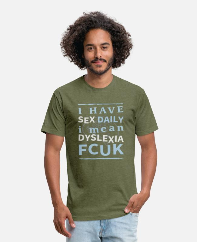 Daily T-Shirts - I Have Sex Daily - I Mean Dyslexia - Unisex Poly Cotton T-Shirt heather military green