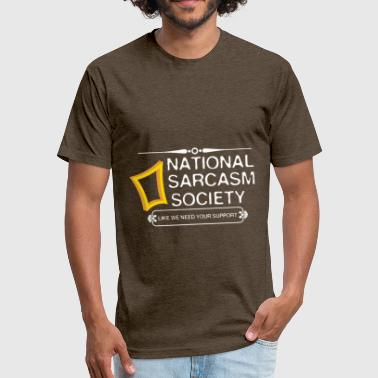 National Sarcasm Society National Sarcasm Society - Fitted Cotton/Poly T-Shirt by Next Level