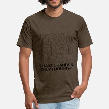 I Have No Problems I Have A Drinking Problem - Fitted Cotton/Poly T-Shirt by Next Level