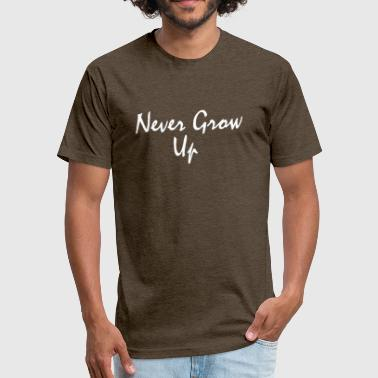 NEVER GROW UP - Fitted Cotton/Poly T-Shirt by Next Level