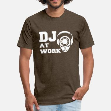 Slogans Dj Dj At Work - Fitted Cotton/Poly T-Shirt by Next Level