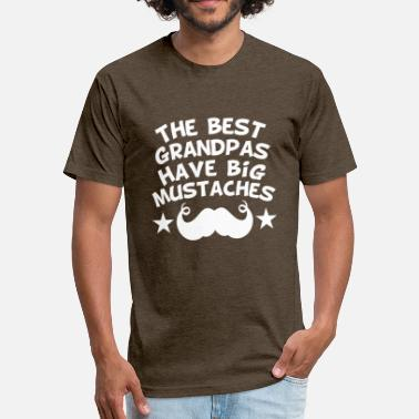 Mustache Grandpa The Best Grandpas Have Big Mustaches - Fitted Cotton/Poly T-Shirt by Next Level