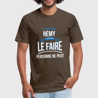 Remy Remy nobody can gift - Fitted Cotton/Poly T-Shirt by Next Level