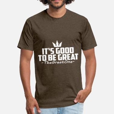 Youtuber Merchandise It's Good To Be Great! - Fitted Cotton/Poly T-Shirt by Next Level