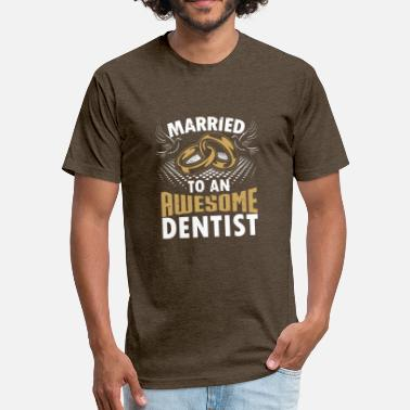 Dentist Awesome Married To An Awesome Dentist - Fitted Cotton/Poly T-Shirt by Next Level