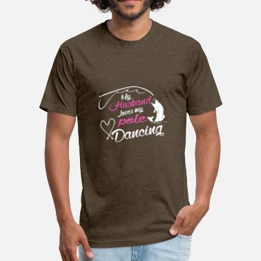 Pole Dancing Husband My Husband Loves My Pole Dancing T Shirt - Fitted Cotton/Poly T-Shirt by Next Level