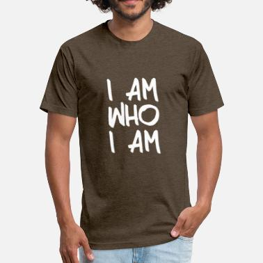 Who Am I I am who I am - Fitted Cotton/Poly T-Shirt by Next Level