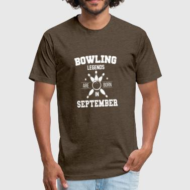 Bowling Legend Bowling Legends Are Born In September - Fitted Cotton/Poly T-Shirt by Next Level