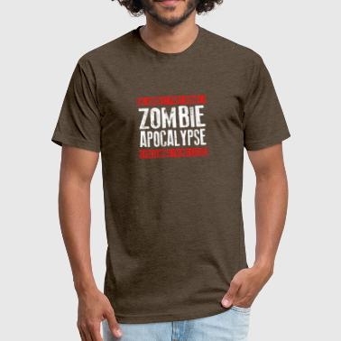 HARDEST PART ZOMBIE APOCALYPSE - Fitted Cotton/Poly T-Shirt by Next Level