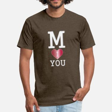 M I love you - Fitted Cotton/Poly T-Shirt by Next Level