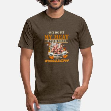 Meat In Mouth Put My Meat In Your Mouth - Unisex Poly Cotton T-Shirt