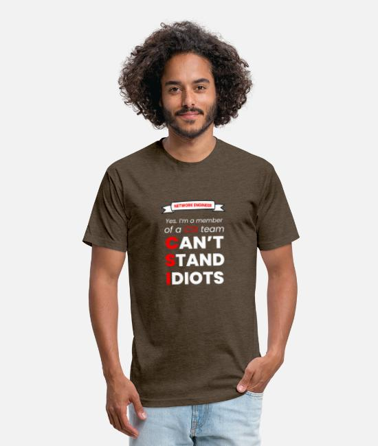 NETWORK ENGINEER T-Shirts - I CAN'T STAND IDIOT - NETWORK ENGINEER - Unisex Poly Cotton T-Shirt heather espresso