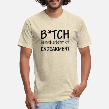 Term Of Endearment B*tch is not a term of Endearment - Black font - Unisex Poly Cotton T-Shirt