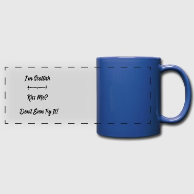 I'm Scottish Don't Even  - Full Color Panoramic Mug