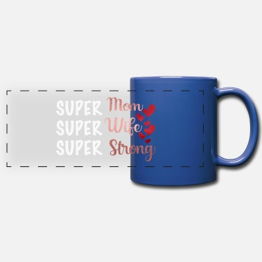 Super super mom super wife super strong - Full Color Panoramic Mug