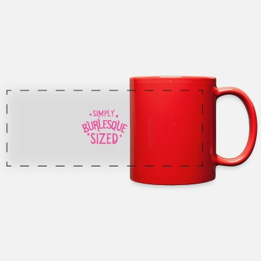 Burlesque simply burlesque sized - Full Color Panoramic Mug