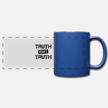Truth Truth Isn't Truth - Full Color Panoramic Mug