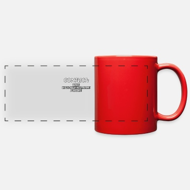 Conflict Difficult Conflict Resolution. Conflict: The - Full Color Panoramic Mug