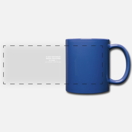 Model Building Mugs & Drinkware - day without gift geschenk love model building - Full Color Panoramic Mug royal blue