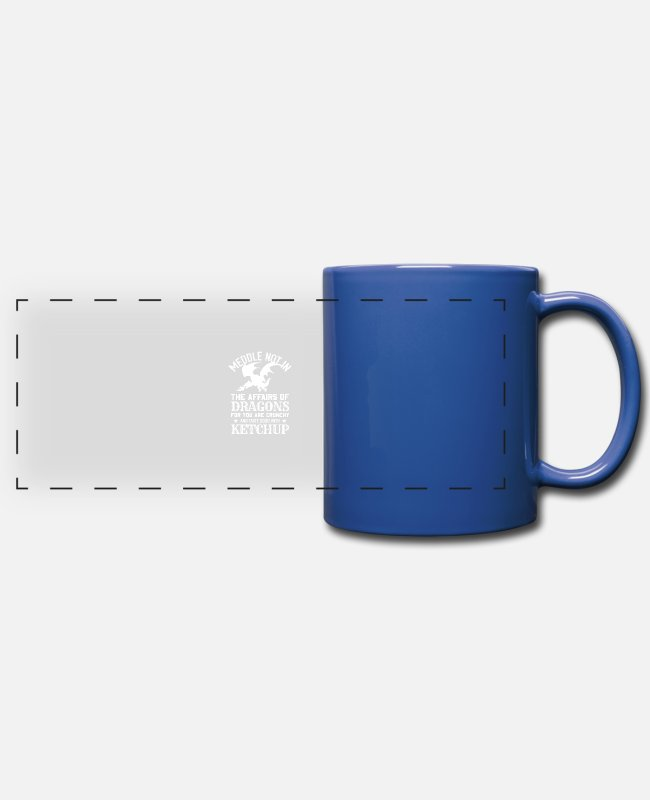 Meddle Not Mugs & Cups - Meddle Not In The Affairs Of Dragons Funny Fantasy - Full Color Panoramic Mug royal blue
