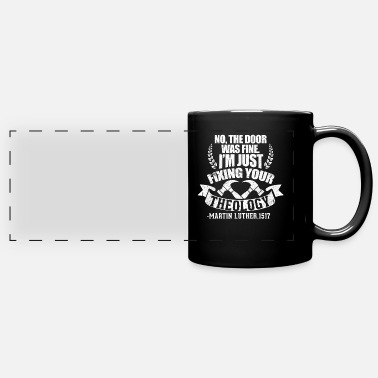 Theology No The Door Was Fine I'm Just Fixing Your Theology - Full Color Panoramic Mug
