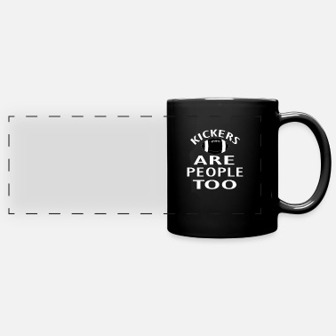 Kickers Are People Kickers are people too Football Player - Full Color Panoramic Mug