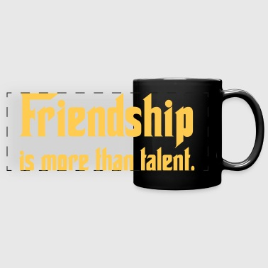 Friendship Is More. - Full Color Panoramic Mug