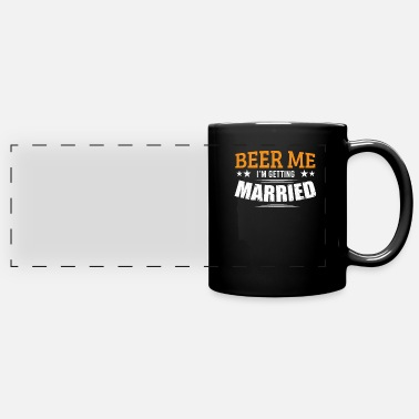 Beer Beer Me I'm Getting Married Drinking and Engaged - Full Color Panoramic Mug