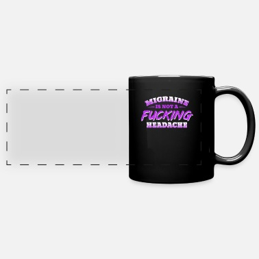 Migraine Support Migraine Is Not A Fucking Headache - Full Color Panoramic Mug