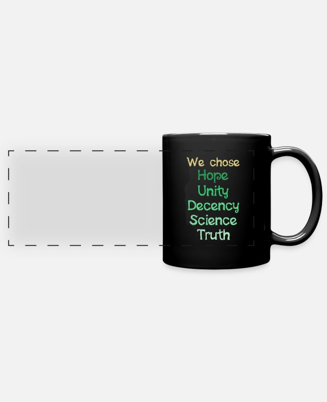 Usa Mugs & Cups - We Chose Hope Unity Decency Science Truth Gift - Full Color Panoramic Mug black