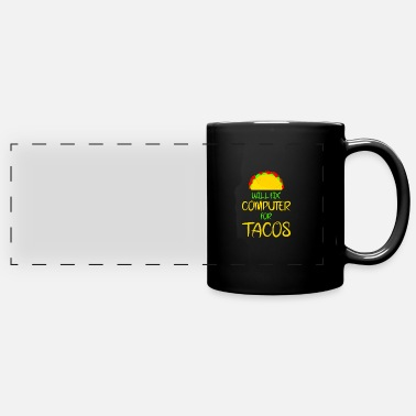 Techie Will Fix Computer for Tacos 3 - Full Color Panoramic Mug