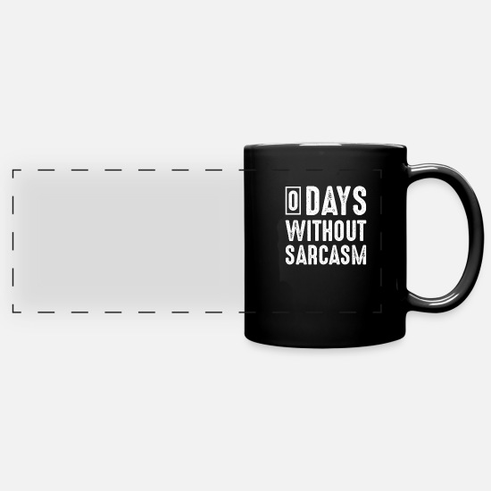 Gift Idea Mugs & Drinkware - Sarcastic Sarcasm Irony Ironic - Full Color Panoramic Mug black