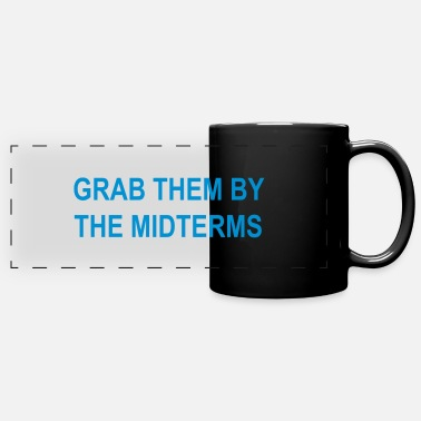 Midterm GRAB THEM BY MIDTERMS - Full Color Panoramic Mug