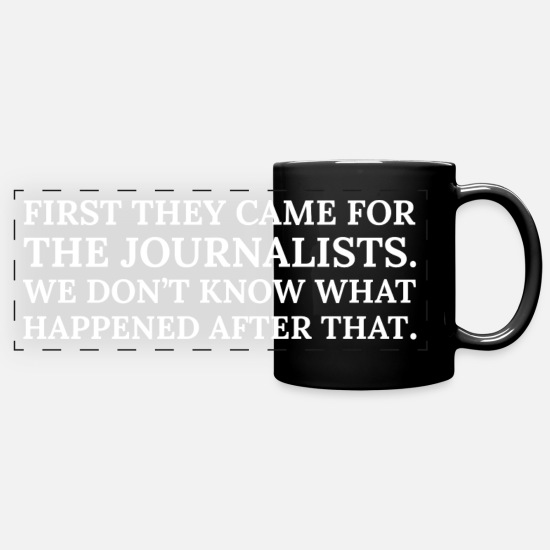 First Mugs & Drinkware - Text: First they came for the journalists (white) - Full Color Panoramic Mug black