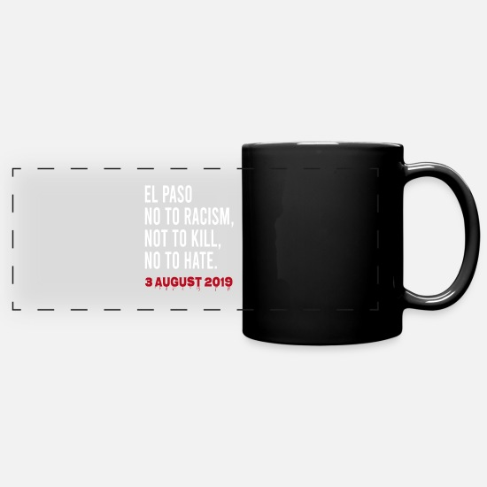 El Paso Mugs & Drinkware - El Paso No to Racism, Not to kill, No to hate - Full Color Panoramic Mug black