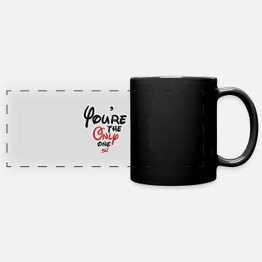 YOURE THE ONLY - Full Color Panoramic Mug