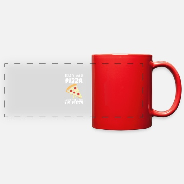 Hungry Buy me a pizza and tell me I´m pretty - Full Color Panoramic Mug