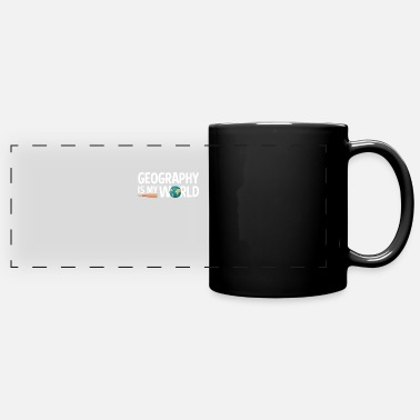 Geography Geography Is My World Geology For Geography - Full Color Panoramic Mug