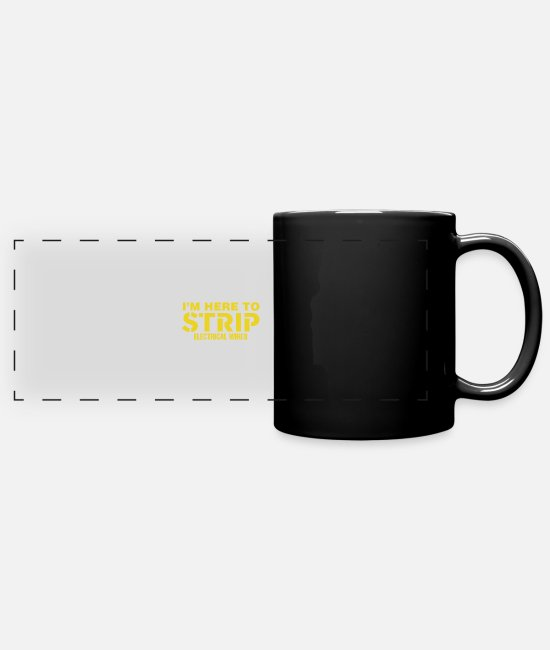 Tech Mugs & Cups - Electrician I'm Here To Strip Electrical Wires Ele - Full Color Panoramic Mug black
