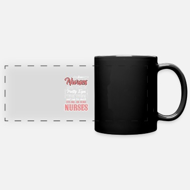 Thick Funny Some Nurses Have Tattoos Pretty Eyes Thick - Full Color Panoramic Mug