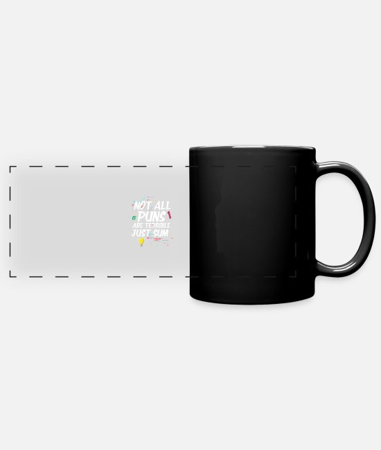Algebra Mugs & Cups - Not All Puns Are Terrible Just Sum For Math Teache - Full Color Panoramic Mug black
