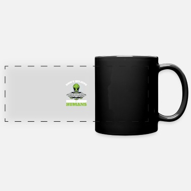 Area 51 Don't believe in humans Alien Ufo - Full Color Panoramic Mug