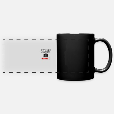 Arrest Warrant If Im Being Arrested Record It - Full Color Panoramic Mug