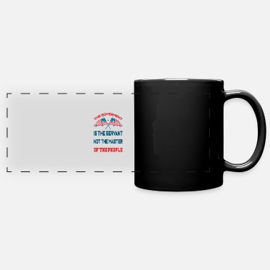 Goverment The goverment is the servant not the master shirt - Full Color Panoramic Mug