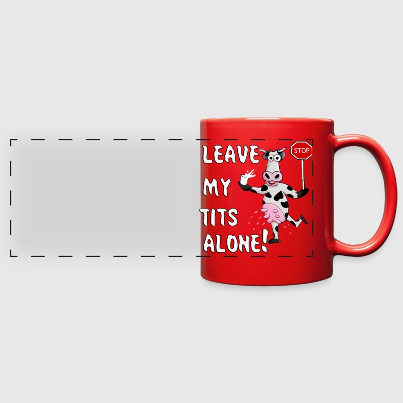 LEAVE MY TITS ALONE - Full Color Panoramic Mug