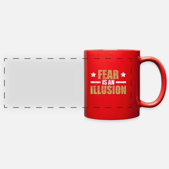 Gift Idea Mugs & Drinkware - Fear is an illusion - Full Color Panoramic Mug red