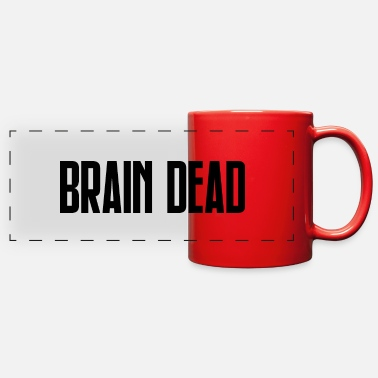 Dead Stupid BRAIN DEAD - Full Color Panoramic Mug